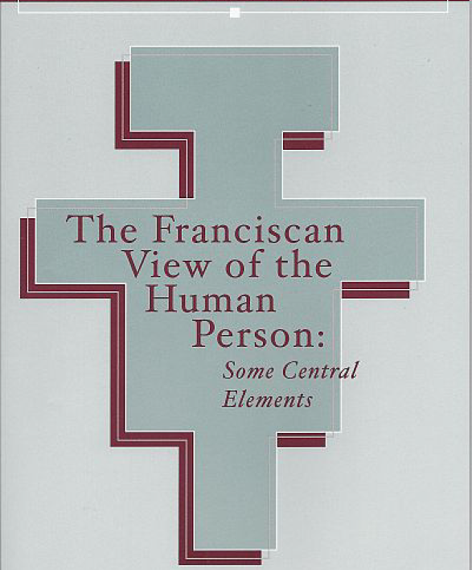 The Franciscan View of the Human Person