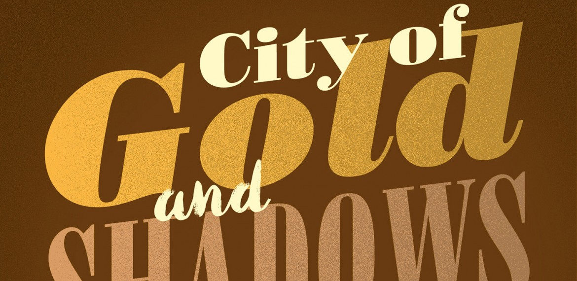 City of Gold and Shadow